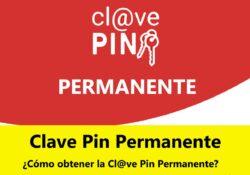 ¿Cómo obtener Clave Pin Permanente?